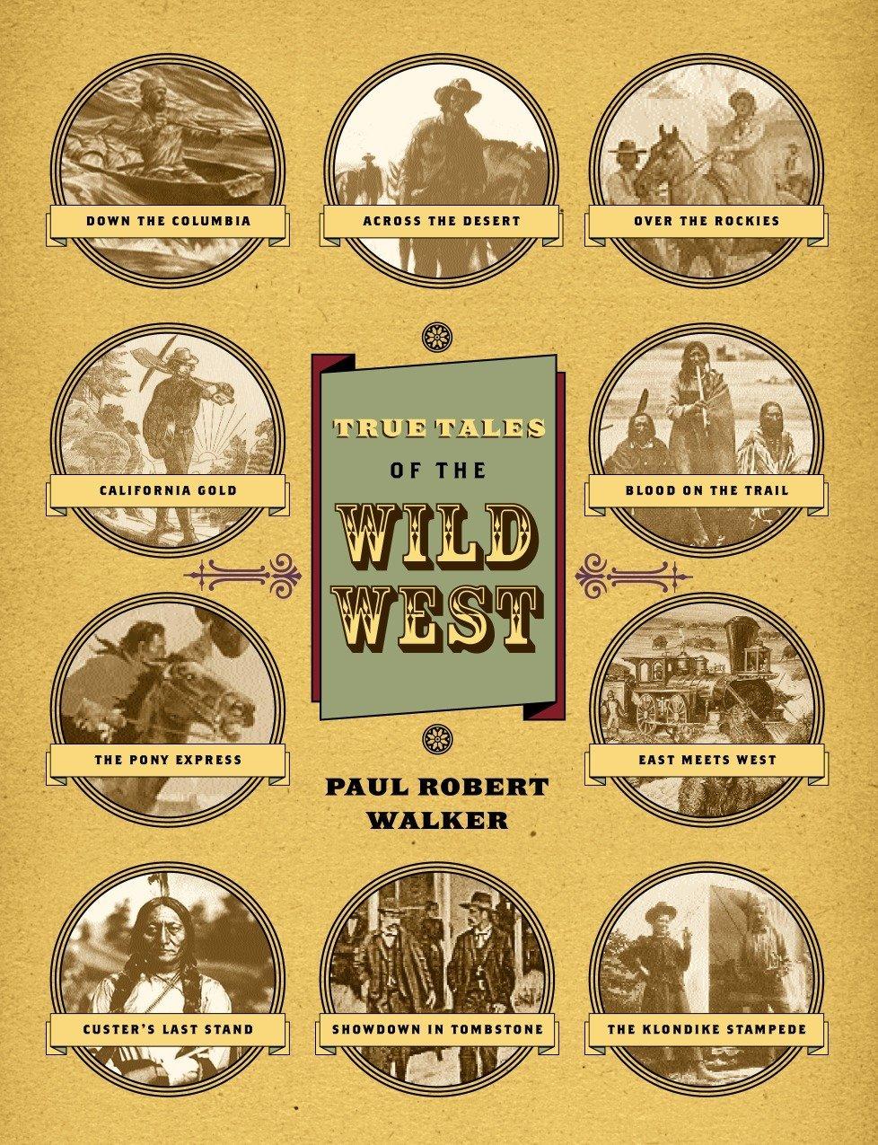 True Tales Of The Wild West ebook