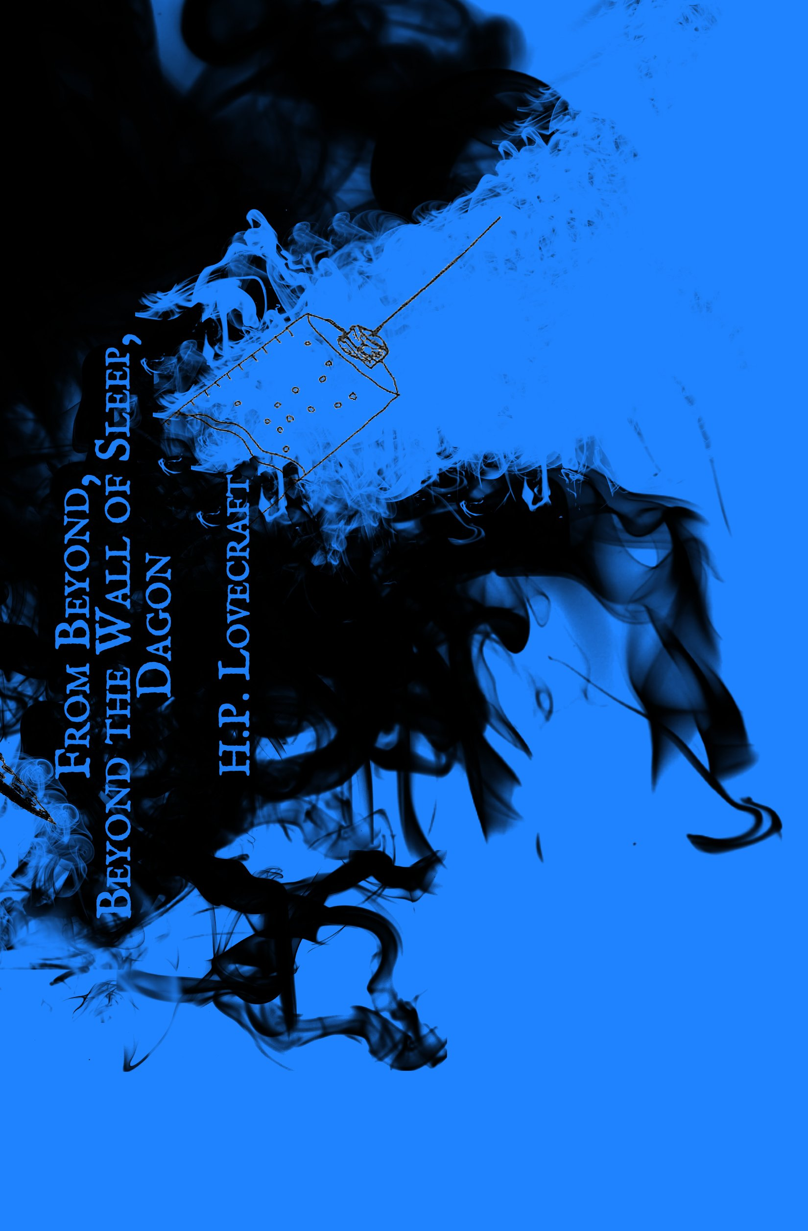 From Beyond, Beyond the Wall of Sleep & Dagon, Lovecraft, H.P.