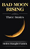 Bad Moon Rising: Three Stories