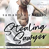 Stealing Sawyer: The Perfect Game Series, Book 3