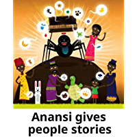 The anansi gives people stories: Children's Fun Picture Book (English Edition)