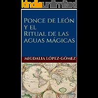 Ponce de León y el Ritual de las Aguas Mágicas