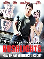 Rushlights New Unrated Directors Cut