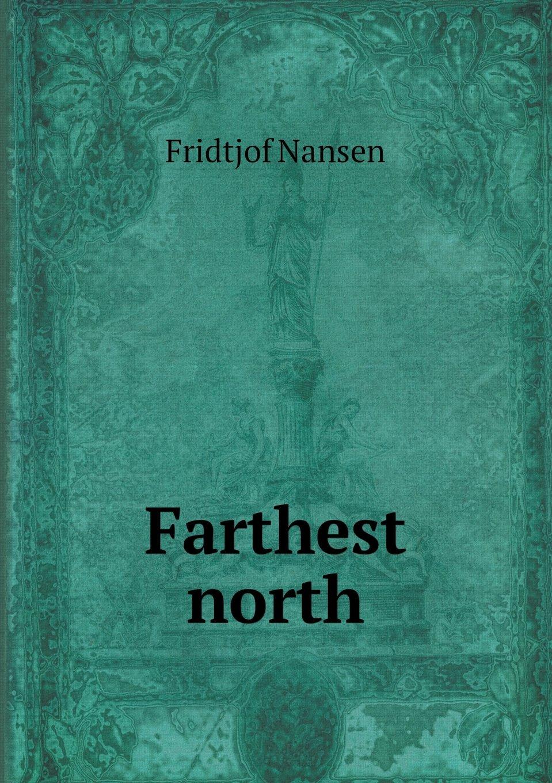 Read Online Farthest North pdf