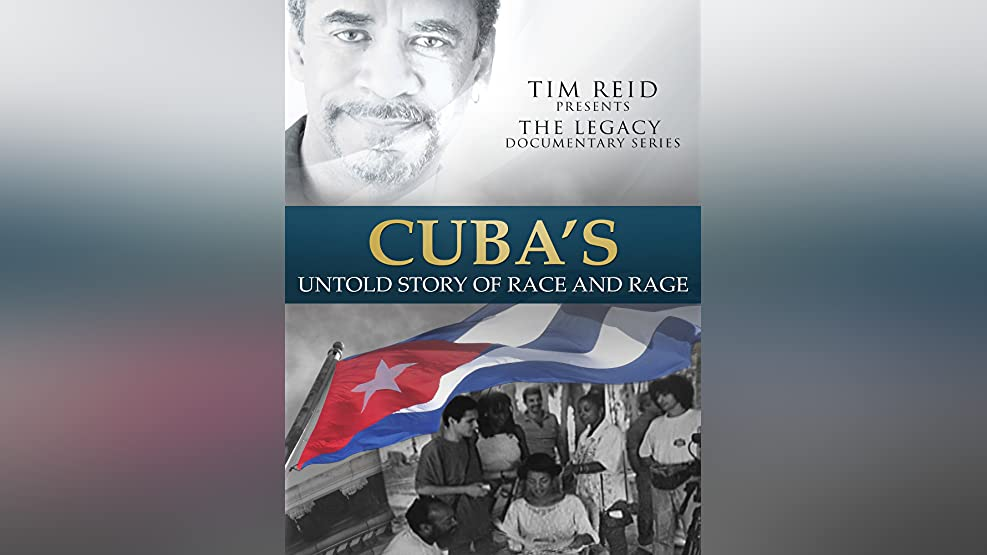 Tim Reid Presents: The Legacy Documentary Cuba's Untold Story of Race and Rage