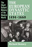 The European Dynastic States, 1494-1660 (Short Oxford History Of The Modern World)