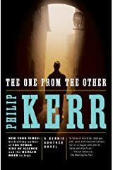 The One from the Other: A Bernie Gunther Novel Kindle Edition