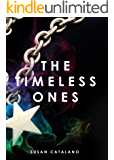 The Timeless Ones (A Timeless Story Book 1)