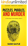 Puzzles, Puggles and Murder (Pet Shop Cozy Mysteries Book 9)