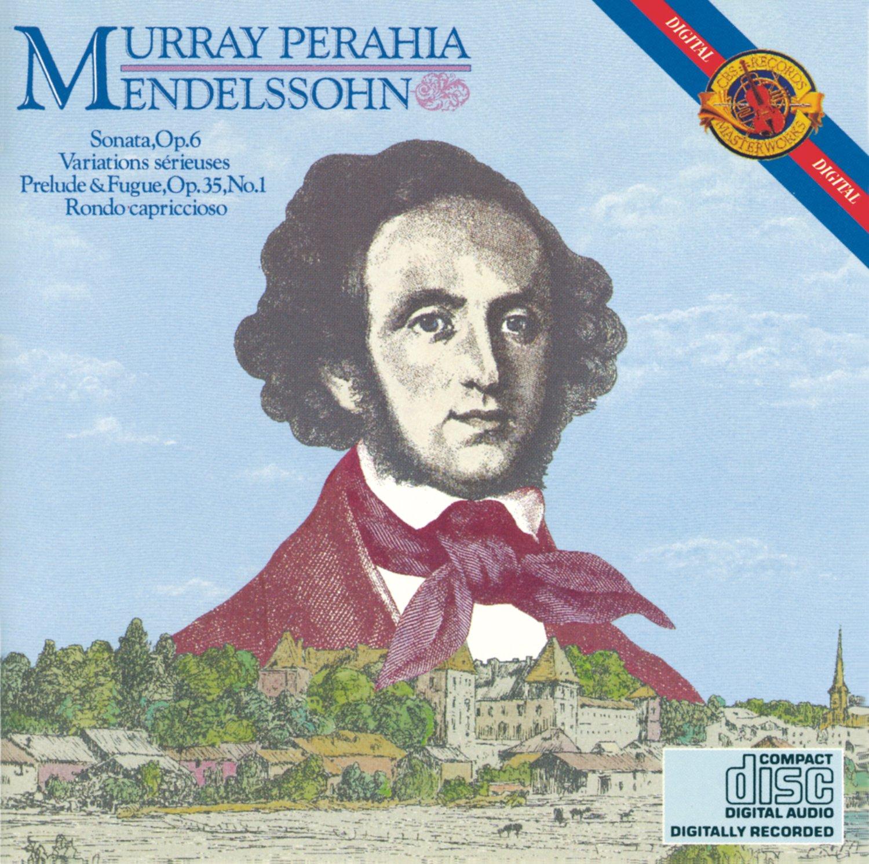 Mendelssohn: Piano Sonata, Op. 6 / Variations serieuses / Prelude and Fugue Op. 35, No. 1 / Rondo capriccioso by Espressione