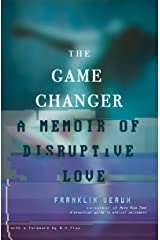 The Game Changer: A Memoir of Disruptive Love Kindle Edition