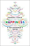 Happiness: A Philosopher's Guide (English Edition)