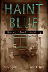 Haint Blue: The Rockford Haunting (Part Two) Kindle Edition
