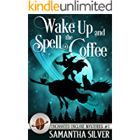 Wake Up and Spell the Coffee (Enchanted Enclave Mystery Book 1)