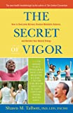 The Secret of Vigor: How to Overcome Burnout, Restore Metabolic Balance, and Reclaim Your Natural Energy
