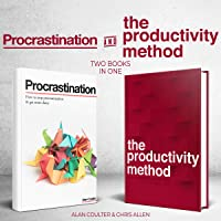 How to Stop Procrastination & Get More Done and The Productivity Method: Two Books in 1 Bundle