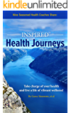 Inspired Health Journeys: Take Charge of Your Health and Live a Life of Vibrant Wellness