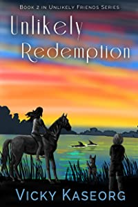 Unlikely Redemption (Book 2 Unlikely Friends Series)