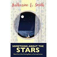 Something About the Stars: Beautiful, captivating fiction from a small town by the sea. Full of love, friendship, family…