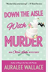 Down the Aisle with Murder: An Otter Lake Mystery Mass Market Paperback