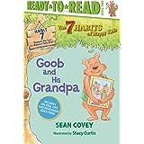 Goob and His Grandpa: Habit 7 (The 7 Habits of Happy Kids)