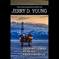 Leonard Dobbs - Peak Oil Entrepreneur (English Edition)