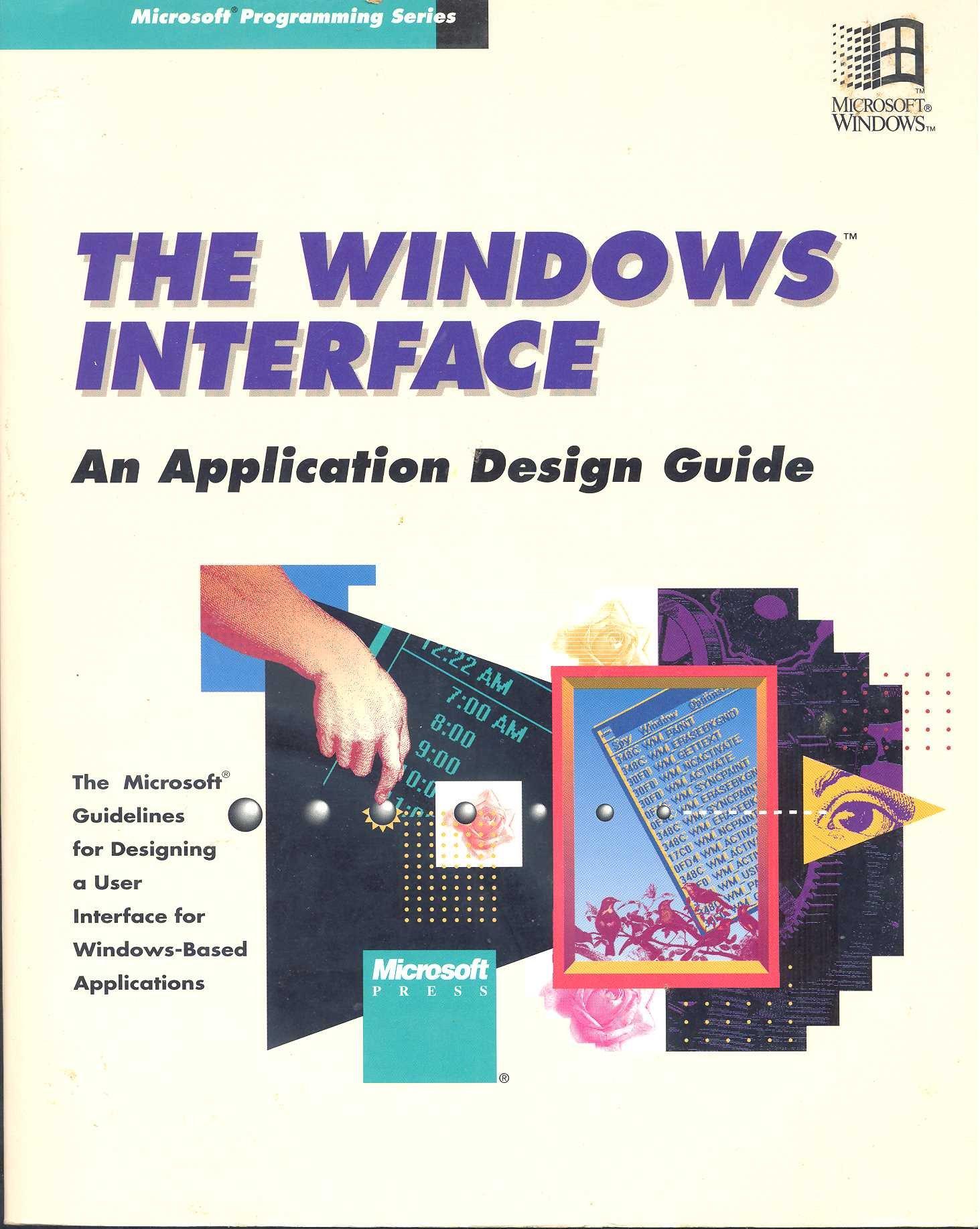 The Windows Interface An Application Design Guide Microsoft Programming Series Microsoft Corporation 9781556153846 Amazon Com Books