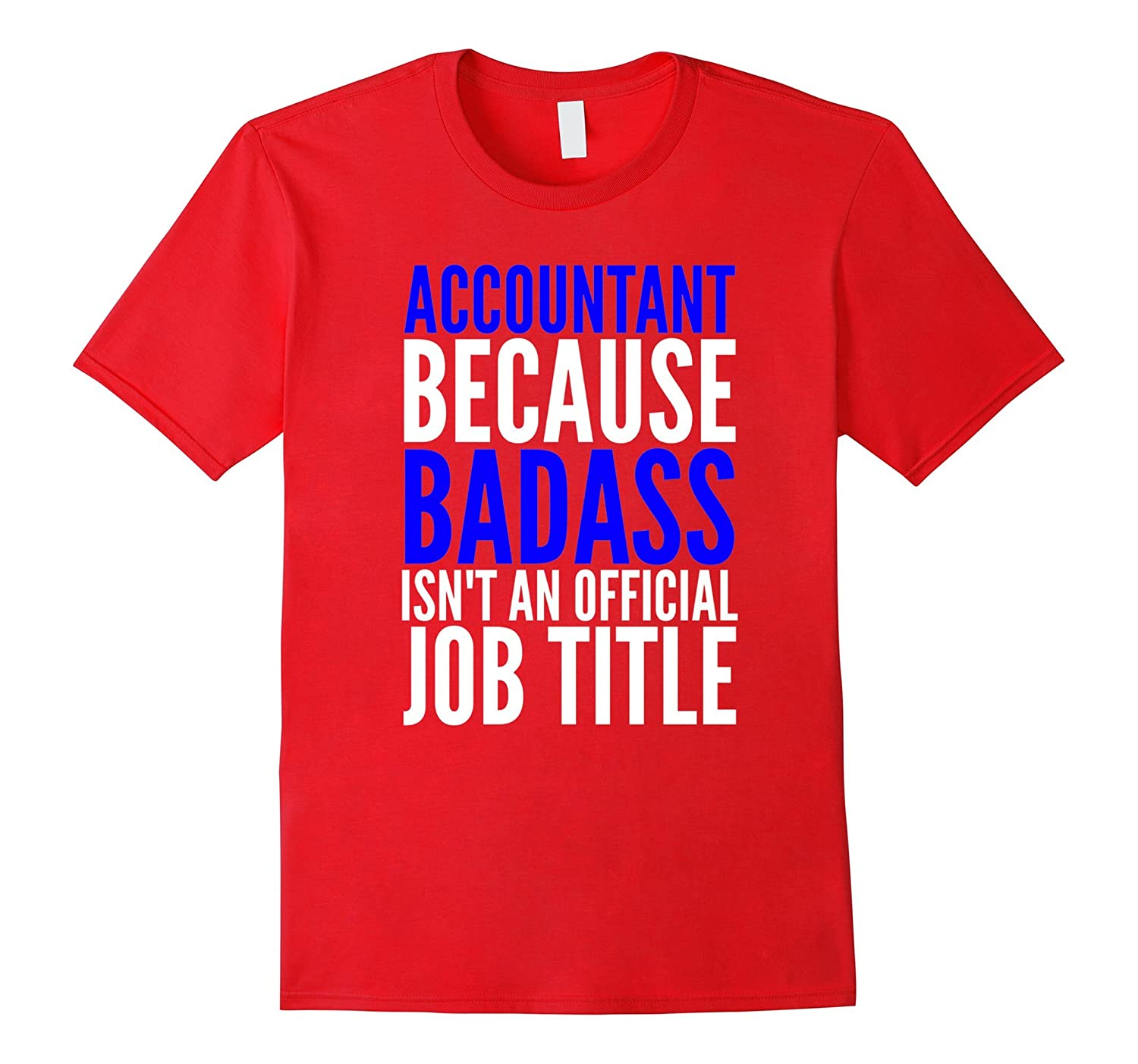 Accountant Because Badass Isnt A Job Title - For Work-TJ
