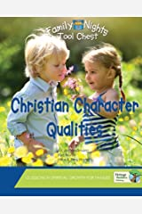 Christian Character Qualities: Family Nights Tool Chest Kindle Edition