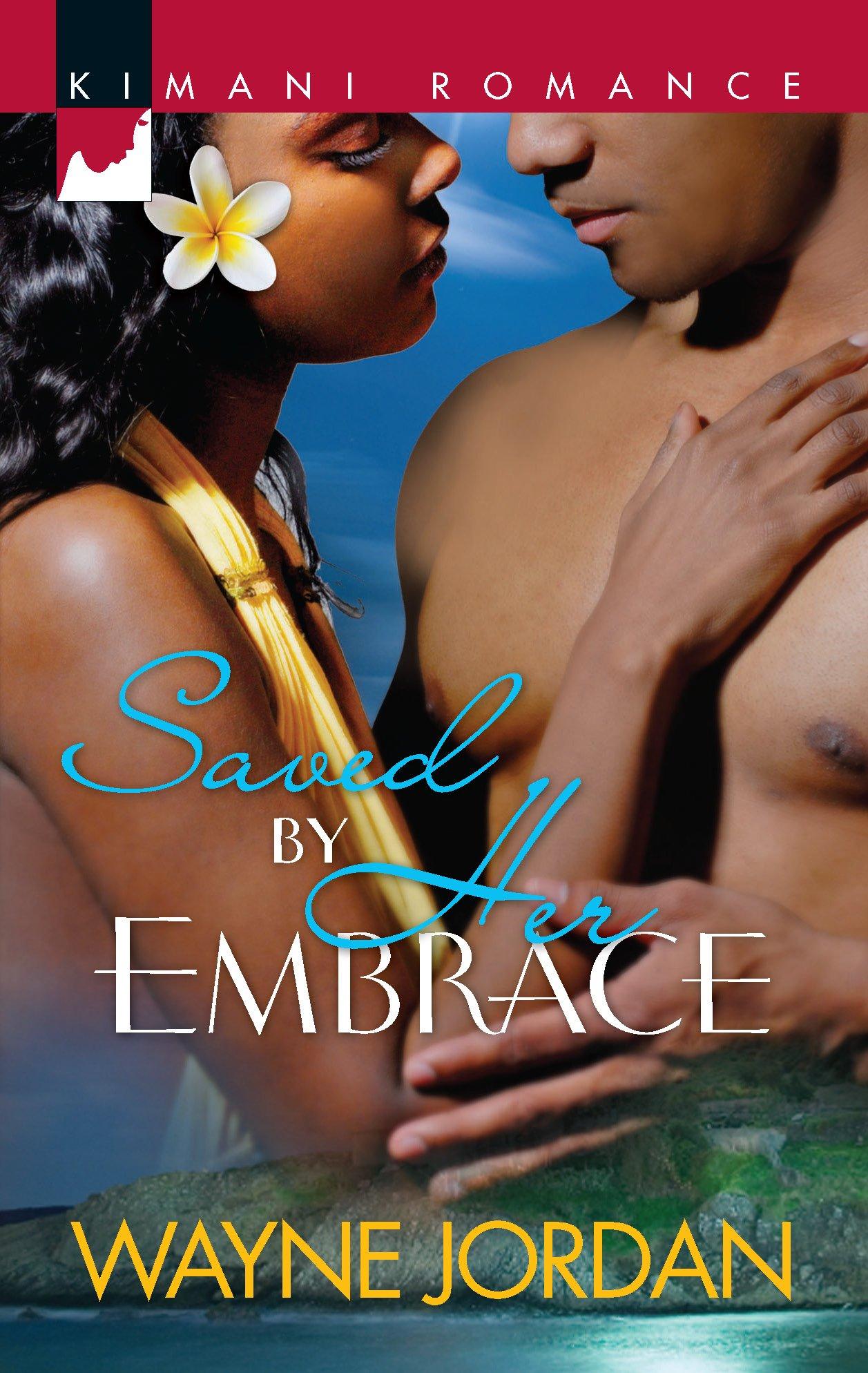Amazon.com: Saved by Her Embrace (Kimani Romance) (9780373862191): Wayne  Jordan: Books