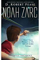 Noah Zarc: Roswell Incident (Short Story): A YA Time Travel Adventure Kindle Edition