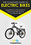The Complete Guide To Electric Bikes: Everything You Should Know Before and After Buying Your Electric Bike