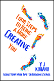 Four Steps to Being a More Creative You: Goose Your Muse Tips for Creatives Series