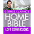 George Clarke's Home Bible: Bedrooms and Loft Conversions