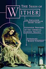 The Seeds of Wither: EBook Sampler with Exclusive Short Story (The Chemical Garden Trilogy) Kindle Edition
