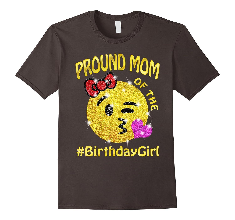 Pround Mom Of The Birthday Girl Emoji Mommy Mother T Shirt