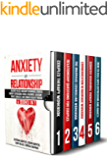 Anxiety in Relationship: 6 Books in 1: Jealousy in love, Insecurity in Marriage,Cognitive Therapy, Depression, Stress, Attachment, Overcome Couple Conflicts and Eliminate Negative Thinking