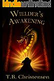 Wielder's Awakening (Wielder Trilogy Book 1) (English Edition)