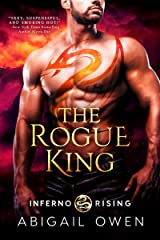 The Rogue King (Inferno Rising Book 1) Kindle Edition