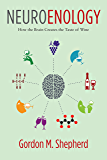 Neuroenology: How the Brain Creates the Taste of Wine