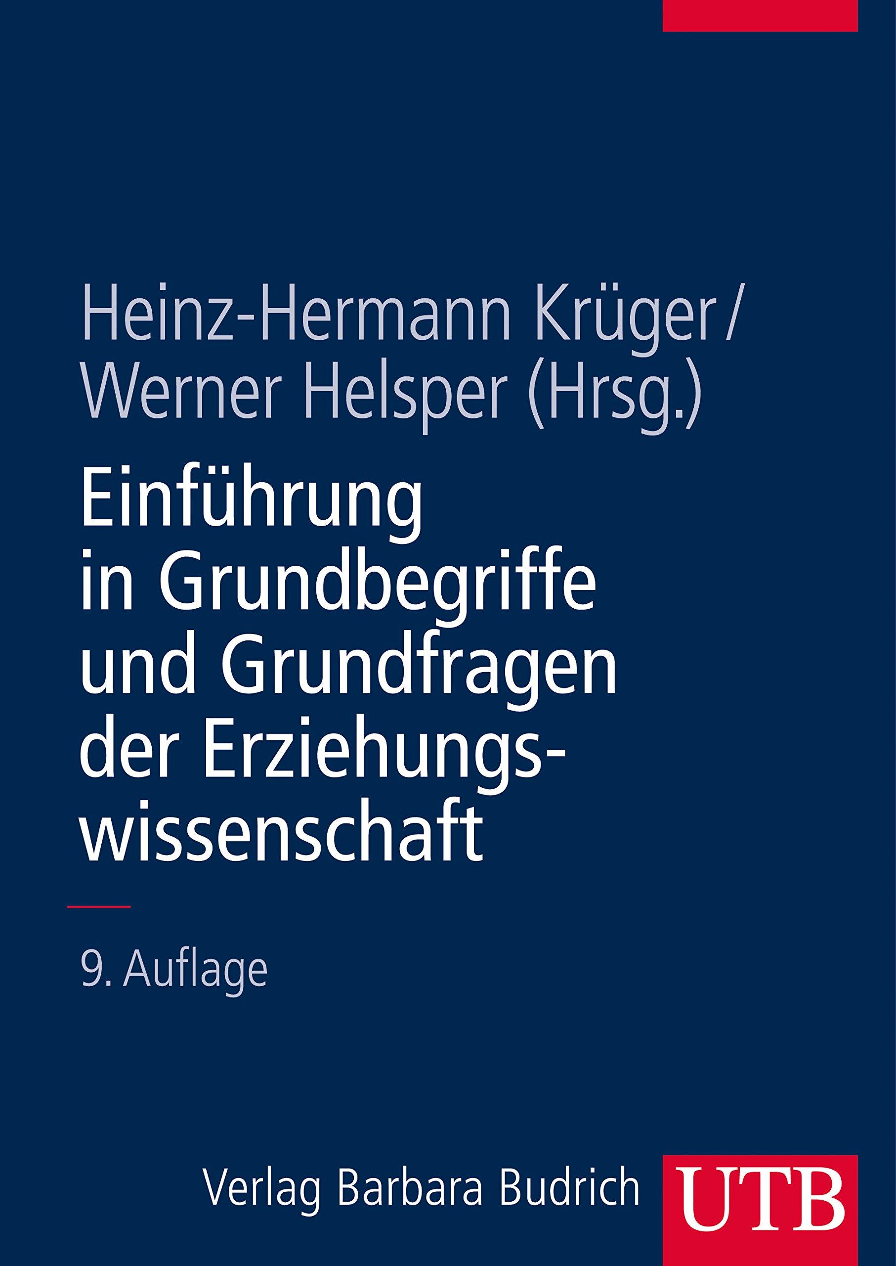 Einführung in Grundbegriffe und Grundfragen der Erziehungswissenschaft (Einführungskurs Erziehungswissenschaft, Band 1) Taschenbuch – 2010 Heinz-Hermann Krüger Werner Helsper UTB Stuttgart