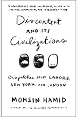 Discontent and its Civilizations: Dispatches from Lahore, New York, and London Paperback