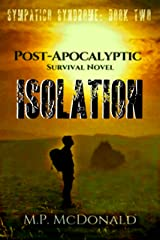 Isolation: A Post-Apocalyptic Survival Novel (Sympatico Syndrome Book 2) Kindle Edition