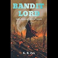 Bandit Lord - (New World Book 3) (English Edition)