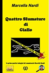 Quattro Sfumature di Giallo (Le indagini del commissario Marcella Randi Vol. 6) (Italian Edition) Kindle Edition