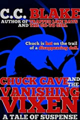 Chuck Cave and the Vanishing Vixen (Chuck Cave Adventures Book 1) Kindle Edition