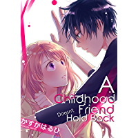 A Childhood Friend Doesn't  Hold Back Vol.2  (Shoujo Manga Love Story) (A Childhood Friend Doesn't Hold Back)