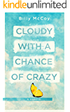 Cloudy with a Chance of Crazy