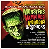 Monsters, Vampires, Voodoos & Spooks: 33 Slabs of Undead Rock 'N' Roll