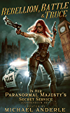 Rebellion, Battle And Truce (In Her Paranormal Majesty's Secret Service Book 2) (English Edition)